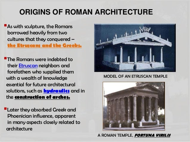 examples of roman building that have borrowed from greek architecture Consequently, roman forms of art and architecture emerged largely from the adoption and reshaping of greek models in terms of architecture, this entailed the adoption of  one of the most enduringly popular forms of roman architecture is the  lie atop roman originals (many refurbished roman buildings, for that matter, are still used.