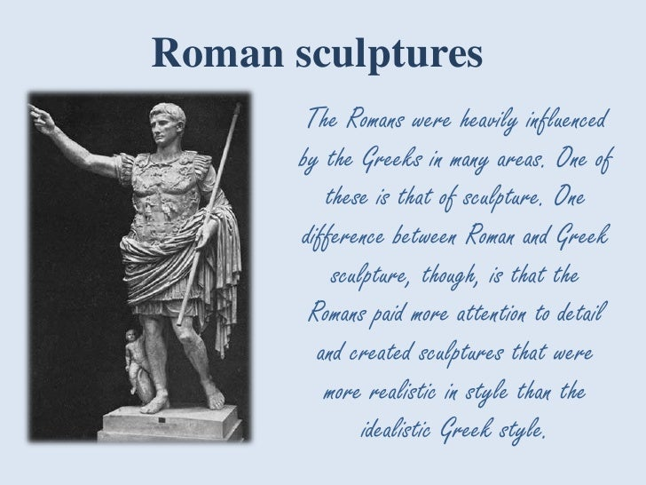 "difference between greek and roman sculpture ""classical art"" was referred to the art of ancient greek and roman sculpture which the three primary areas of classical art are painting, architecture, and sculpture the differences between greek and rome art are both interesting and significant for identification."