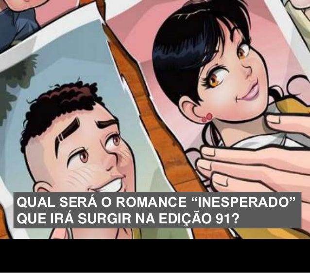 """QUAL SERÁ O ROMANCE """"INESPERADO"""" QUE IRÁ SURGIR NA EDIÇÃO 91?"""