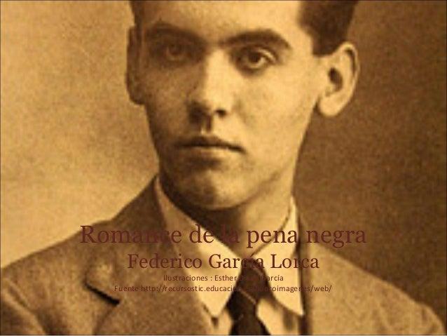 Romance de la pena negra     Federico García Lorca                Ilustraciones : Esther Diana García  Fuente http://recur...