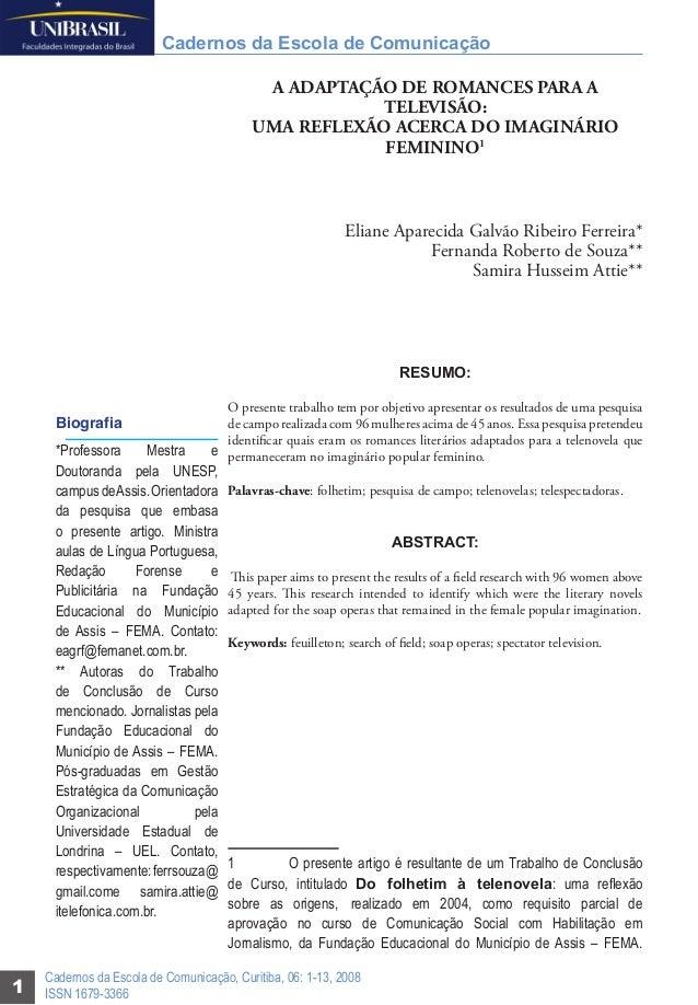 Cadernos da Escola de Comunicação A ADAPTAÇÃO DE ROMANCES PARA A TELEVISÃO: UMA REFLEXÃO ACERCA DO IMAGINÁRIO FEMININO1  E...