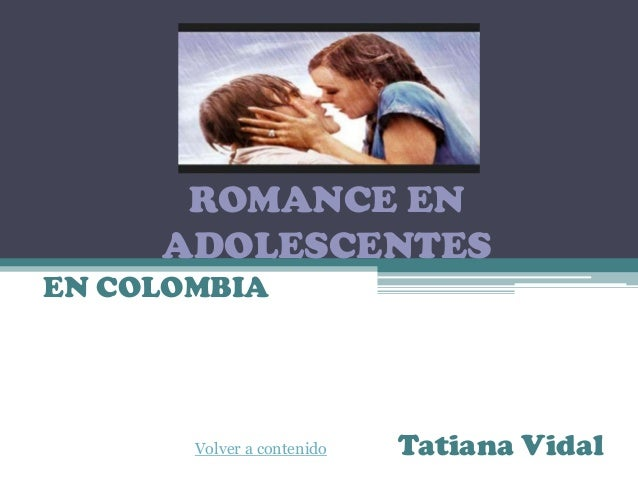 ROMANCE EN ADOLESCENTES EN COLOMBIA  Volver a contenido  Tatiana Vidal