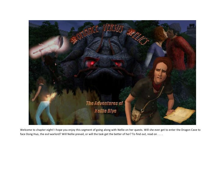 <br />Welcome to chapter eight! I hope you enjoy this segment of going along with Nellie on her quests. Will s...