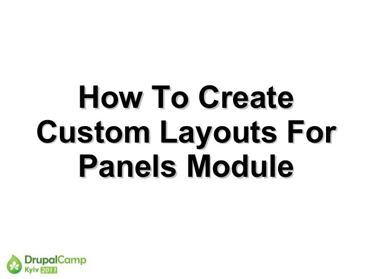 How To CreateCustom Layouts For  Panels Module