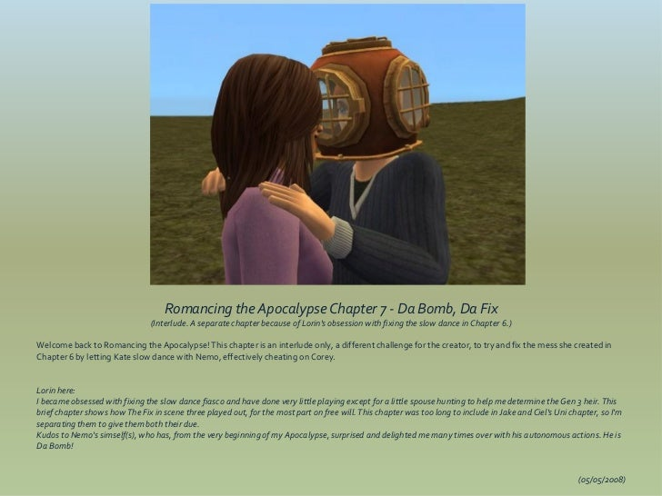 Romancing the Apocalypse Chapter 7 - Da Bomb, Da Fix                                (Interlude. A separate chapter because...