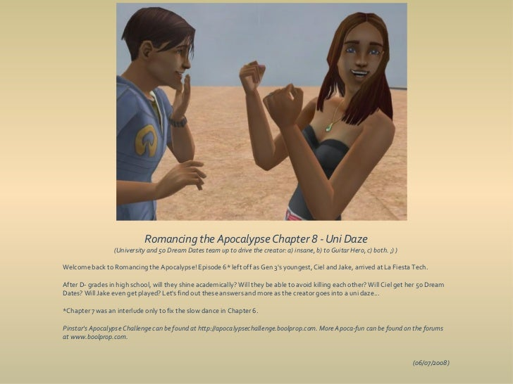 Romancing the Apocalypse Chapter 8 - Uni Daze                  (University and 50 Dream Dates team up to drive the creator...