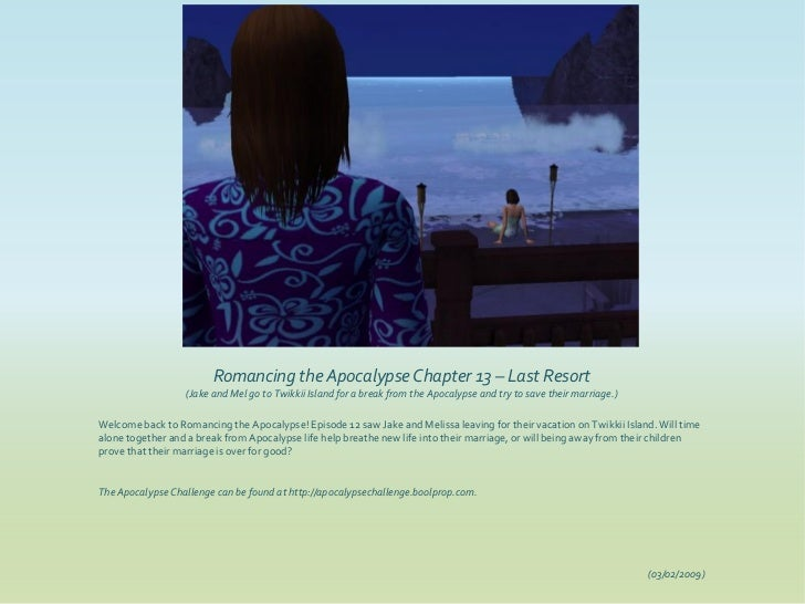 Romancing the Apocalypse Chapter 13 – Last Resort                  (Jake and Mel go to Twikkii Island for a break from the...