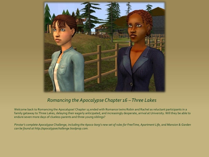 Romancing the Apocalypse Chapter 16 –Three Lakes Welcome back to Romancing the Apocalypse! Chapter 15 ended with Romance t...