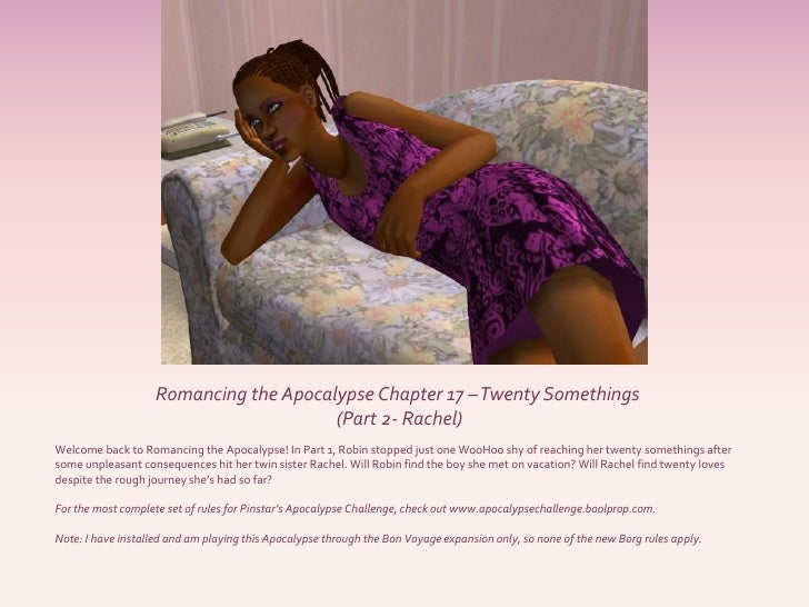 Romancing the Apocalypse Chapter 17 –Twenty Somethings                                         (Part 2- Rachel) Welcome ba...