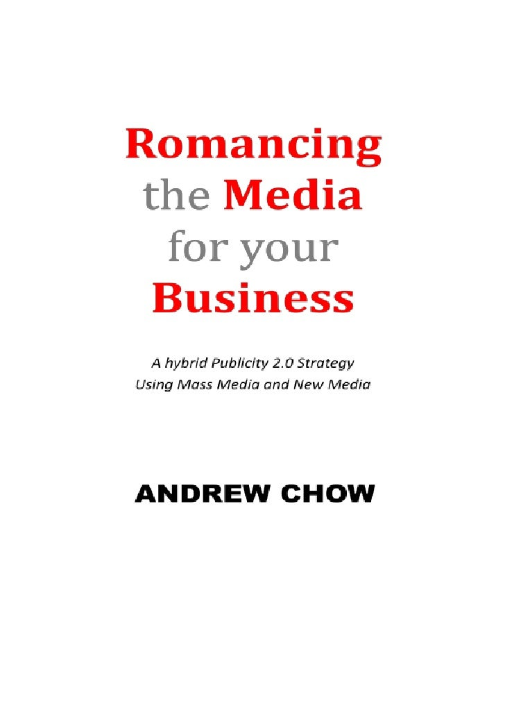 Romancing the Media for Your Business 2011     1