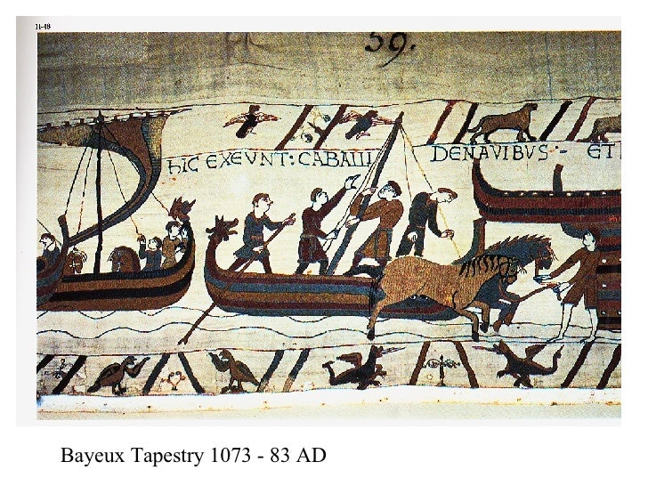 Bayeux Tapestry 1073 - 83 AD