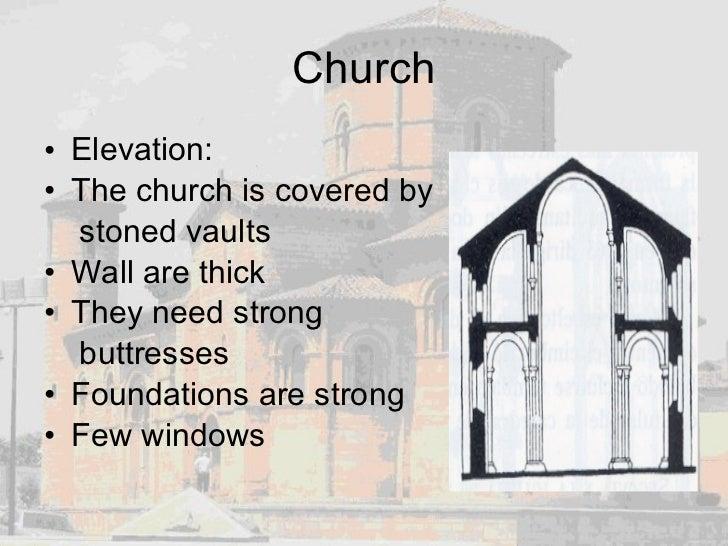 Church <ul><li>Elevation: </li></ul><ul><li>The church is covered by </li></ul><ul><li>stoned vaults </li></ul><ul><li>Wal...
