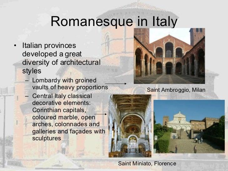 Romanesque in Italy <ul><li>Italian provinces developed a great diversity of architectural styles </li></ul><ul><ul><li>Lo...