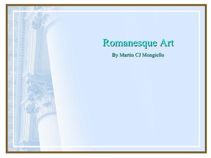 Romanesque Art By Martin CJ Mongiello