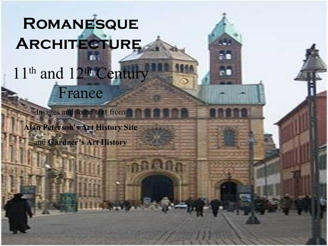 Romanesque Architecture 11th and 12th Century France Images and some text from Alan Peterson's Art History Site and Gardne...