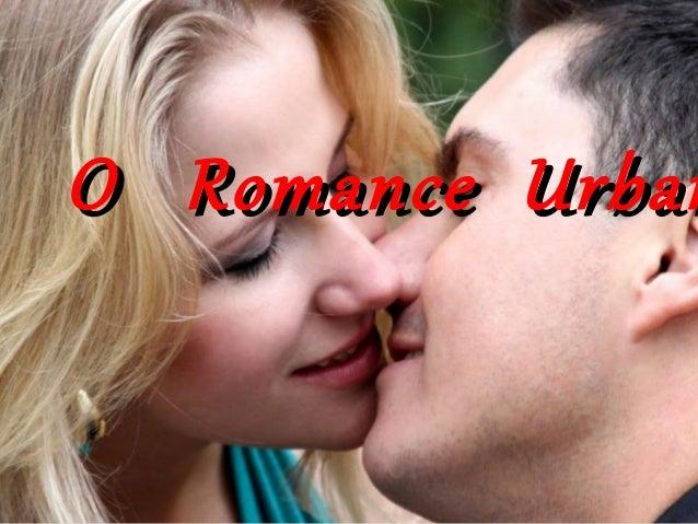 O Romance UrbanO Romance Urban