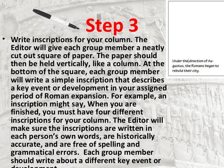 Step 3• Write inscriptions for your column. The  Editor will give each group member a neatly  cut out square of paper. The...