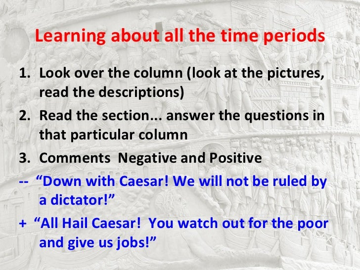 Learning about all the time periods1. Look over the column (look at the pictures,   read the descriptions)2. Read the sect...
