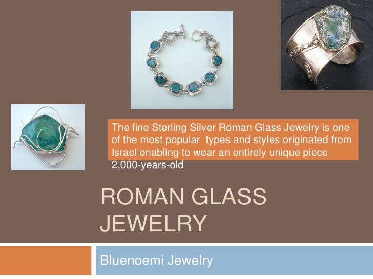 Roman Glass Jewelry<br />Bluenoemi Jewelry<br />The fine Sterling Silver Roman Glass Jewelry is one of the most popular  t...