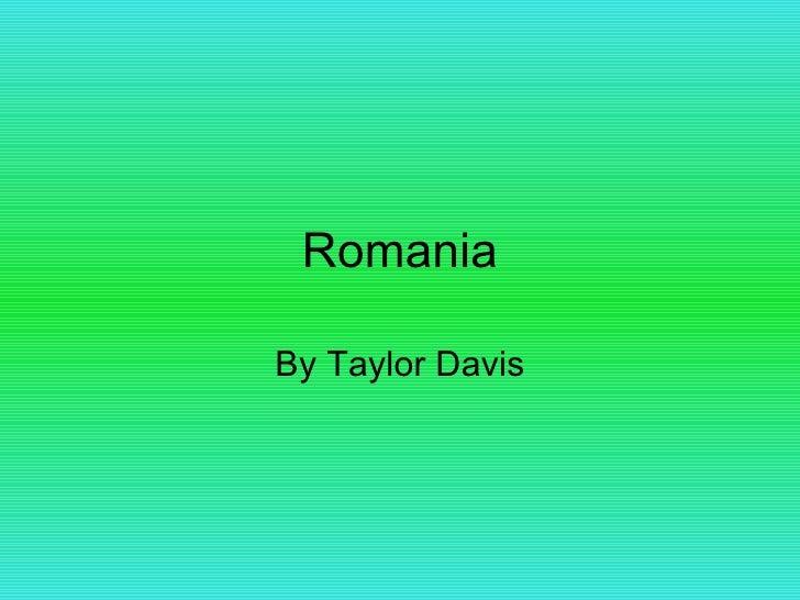 Romania By Taylor Davis