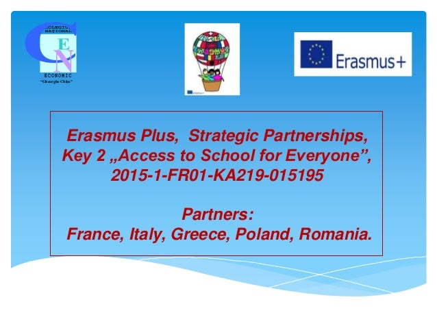 "Erasmus Plus, Strategic Partnerships, Key 2 ""Access to School for Everyone"", 2015-1-FR01-KA219-015195 Partners: France, It..."