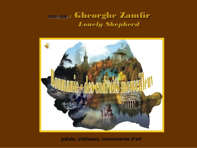 musiquemusique :: Gheorghe ZamfirGheorghe ZamfirLonely ShepherdLonely Shepherdpalais, châteaux, monuments dart