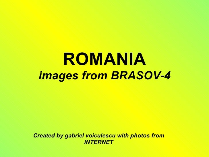 ROMANIA images from BRASOV-4 Created by gabriel voiculescu with photos from INTERNET