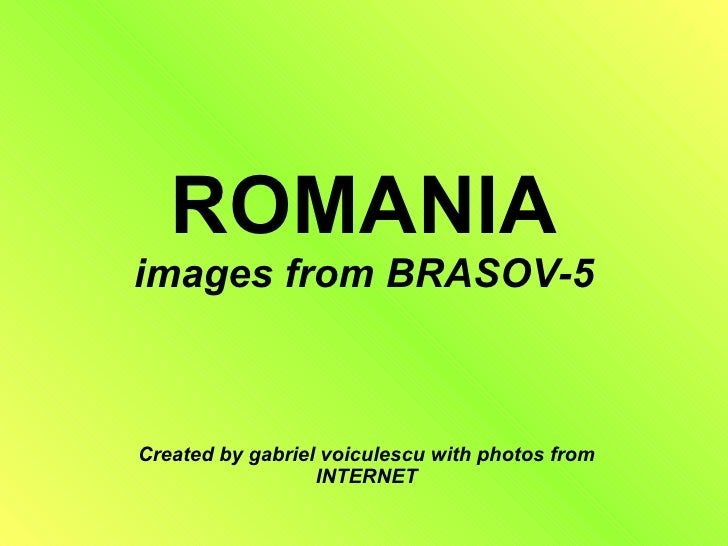 ROMANIA images from BRASOV-5 Created by gabriel voiculescu with photos from INTERNET