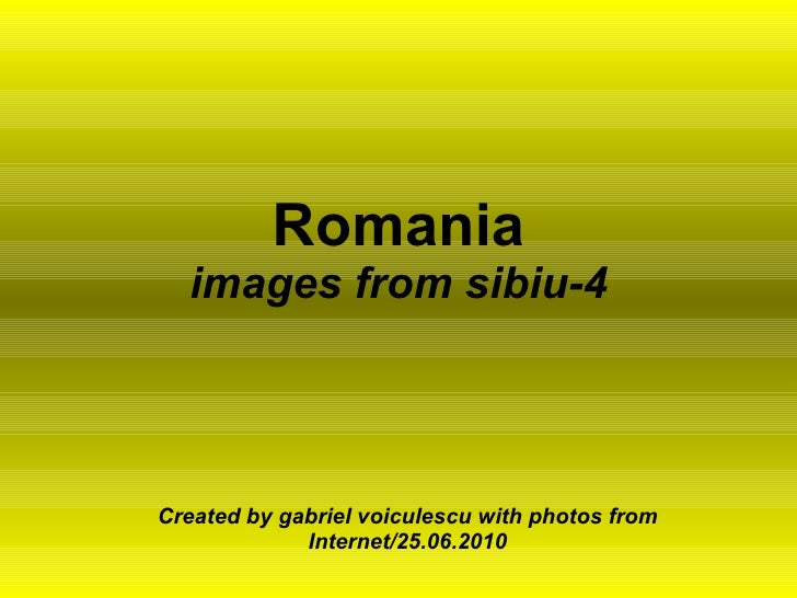 Romania images from sibiu-4 Created by gabriel voiculescu with photos from Internet/25.06.2010