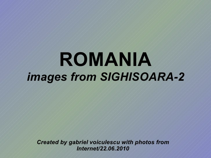 ROMANIA images from SIGHISOARA-2 Created by gabriel voiculescu with photos from Internet/22.06.2010