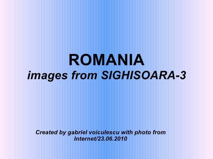 ROMANIA images from SIGHISOARA-3 Created by gabriel voiculescu with photo from Internet/23.06.2010