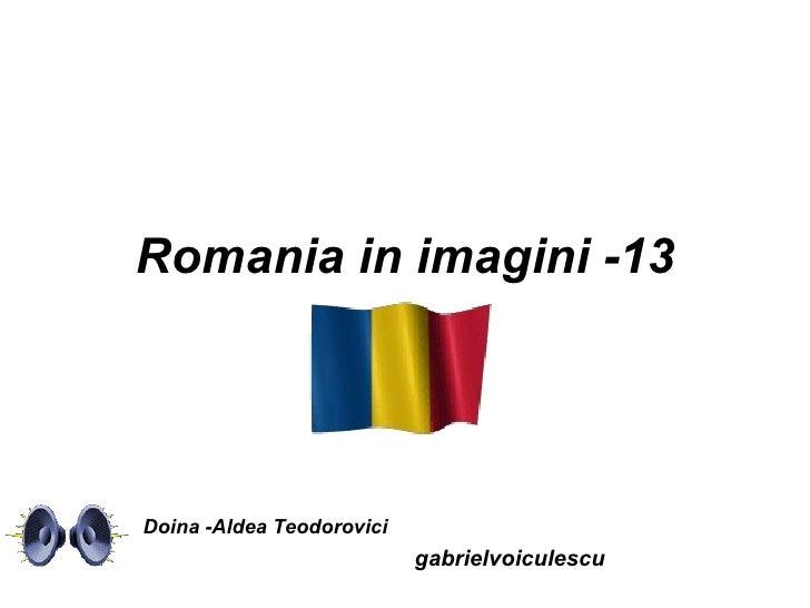 Romania in imagini -13 gabrielvoiculescu Doina -Aldea Teodorovici