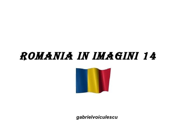 Romania in Imagini 14 gabrielvoiculescu