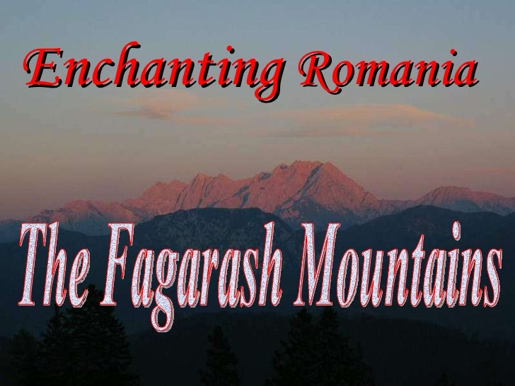 Enchanting  Romania   The Fagarash Mountains