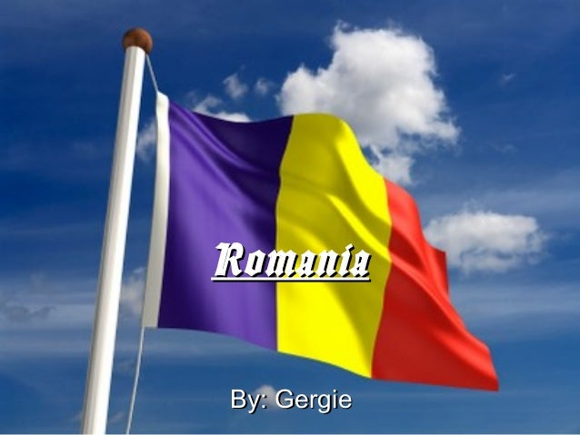 Romania By: Gergie