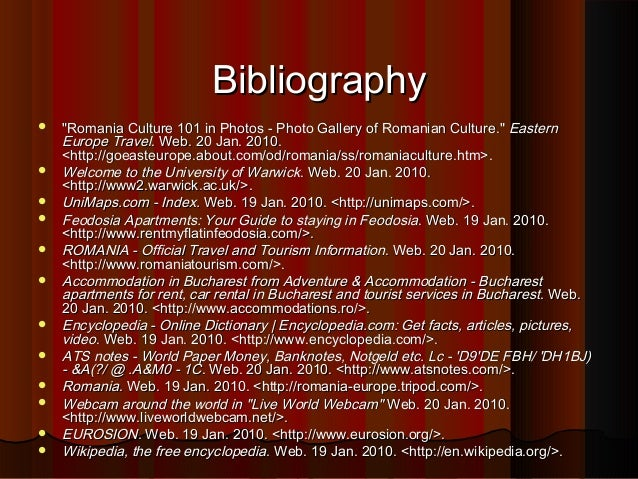 """Bibliography                """"Romania Culture 101 in Photos - Photo Gallery of Romanian Culture."""" Eastern Europ..."""