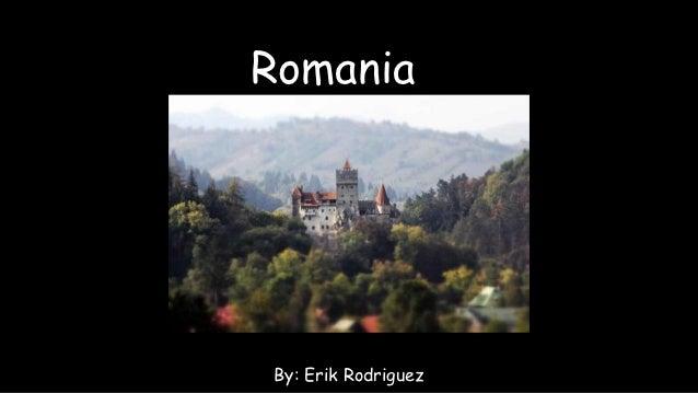 RomaniaBy: Erik Rodriguez