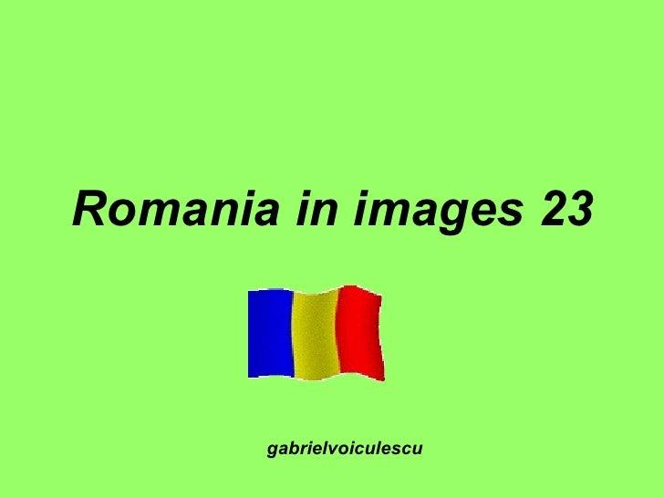 Romania in images 23 gabrielvoiculescu