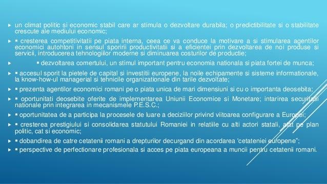  un climat politic si economic stabil care ar stimula o dezvoltare durabila; o predictibilitate si o stabilitate crescute...