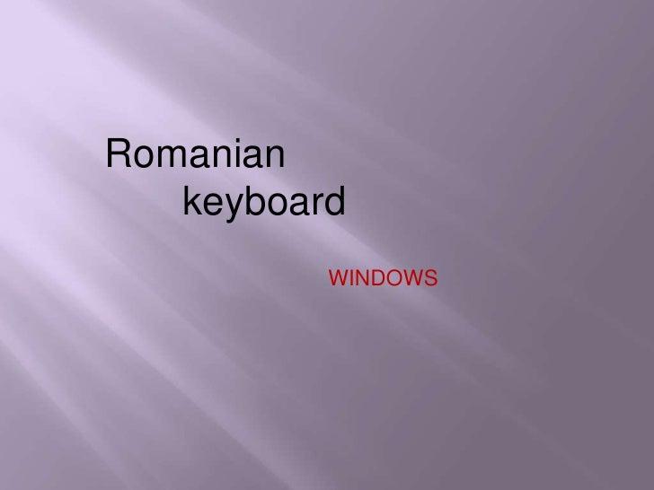 Romanian  <br />      keyboard <br />WINDOWS<br />