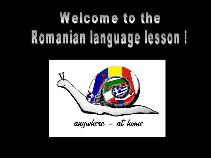 Welcome to the  Romanian language lesson !