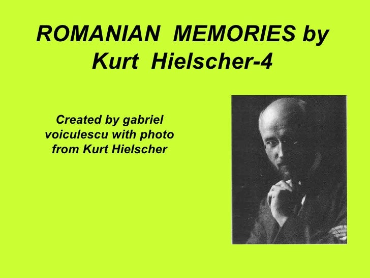 ROMANIAN MEMORIES by   Kurt Hielscher-4  Created by gabrielvoiculescu with photo from Kurt Hielscher