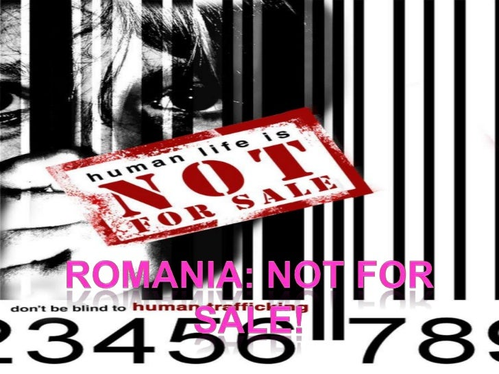 What is really the problem with Romania?HUMAN TRAFFICKING.*Second largest next to Ukraine.Why is Human trafficking in Roma...