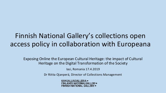 Finnish National Gallery's collections open access policy in collaboration with Europeana Exposing Online the European Cul...