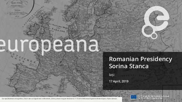 Romanian Presidency Sorina Stanca Iași 17 April, 2019 Europa [Material cartográfico] : Nach den vorzüglichsten Hülfsnitteln...