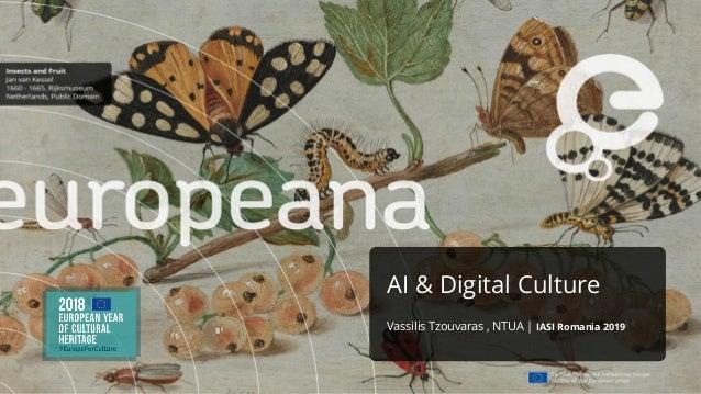 AI & Digital Culture Vassilis Tzouvaras , NTUA | IASI Romania 2019
