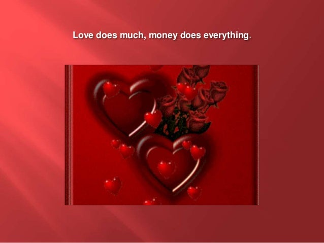 Romanian proverbs on love love does much money does everything altavistaventures Images