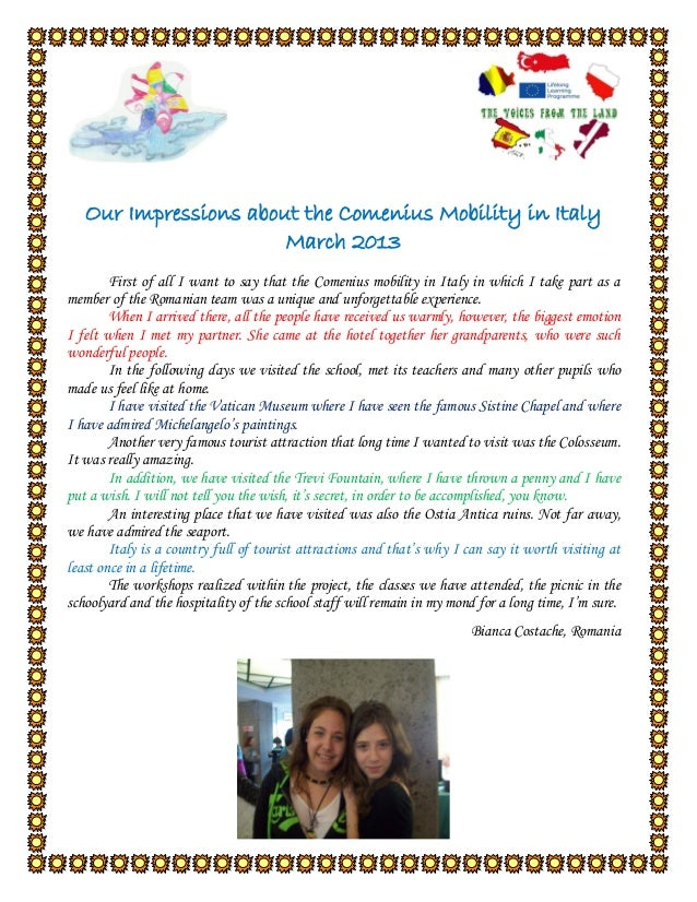 Our Impressions about the Comenius Mobility in Italy March 2013 First of all I want to say that the Comenius mobility in I...
