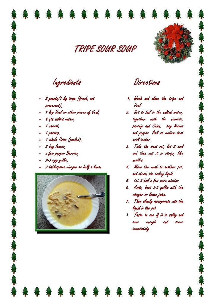 TRIPE SOUR SOUP           Ingredients                              Directions •   2 pounds/1 kg tripe (fresh, not         ...