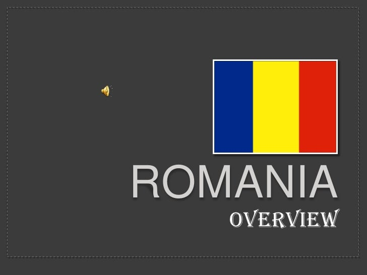 ROMANIA<br />Overview<br />